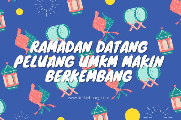 Ramadan Datang Peluang UMKM Makin Berkembang
