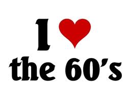 i love the 60's