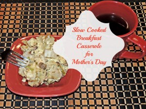 slow cooked breakfast casserole for mother's day
