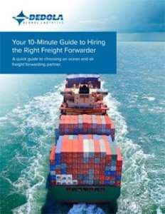 Your 10 Minute Guide to Hiring the Right Freight Forwarder   Dedola         goods from the factory to your end customer is critical to running an  efficient  successful business  With all the freight forwarders out there