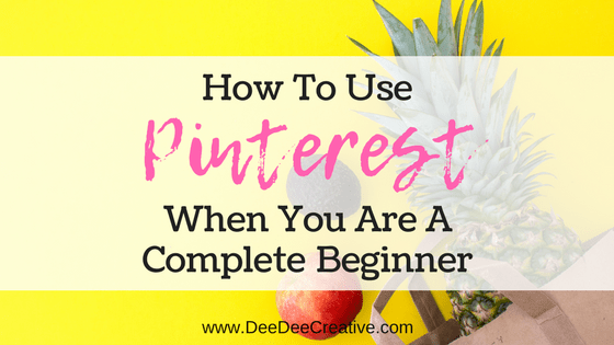 How To Use Pinterest As A Complete Beginner