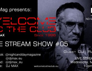 ND Mag pres. Welcome To The Club Live Stream Show by DJ MAX #05