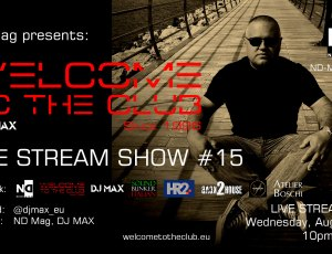 ND Mag pres. Welcome To The Club Live Stream Show by DJ MAX #15