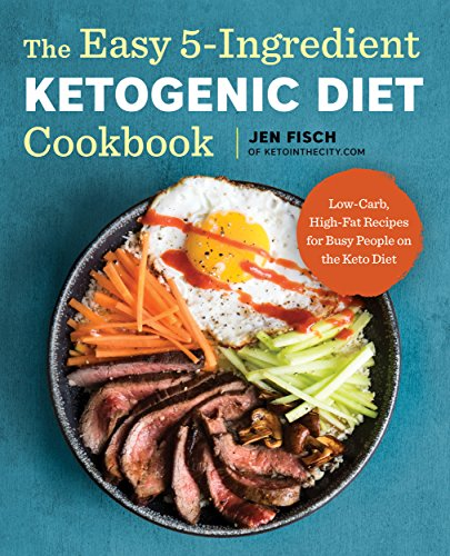The easy 5 ingredient ketogenic diet cookbook