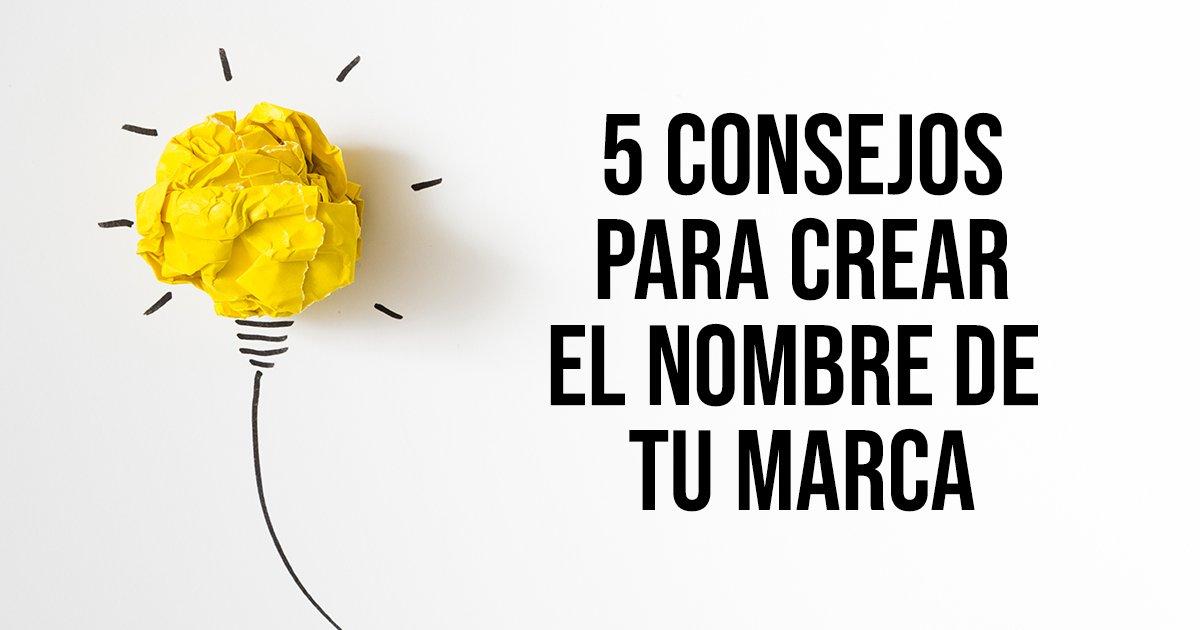 5 CONSEJOS PARA CREAR EL NOMBRE DE TU MARCA - IMAGEN DESTACADA