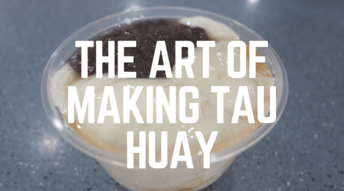 The Art of Making Tau Huay