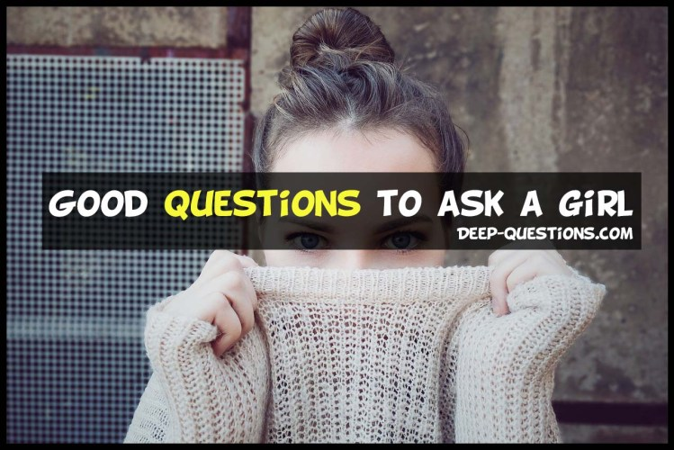 good questions to ask a girl