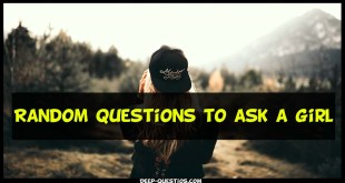 Random Questions to ask a girl