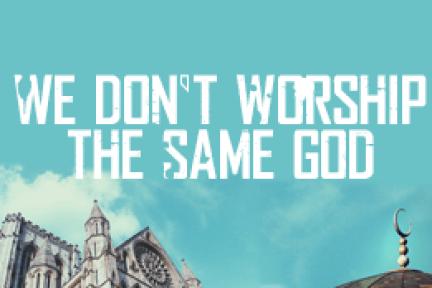 WE don't worship the same God