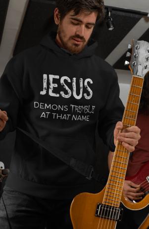 Jesus, demons tremble at that name hoodie