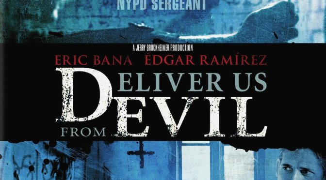 'Deliver Us From Evil' Blu-Ray Scares Up October Release
