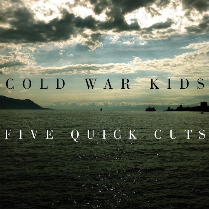 "Cold War Kids - ""Five Quick Cuts"""