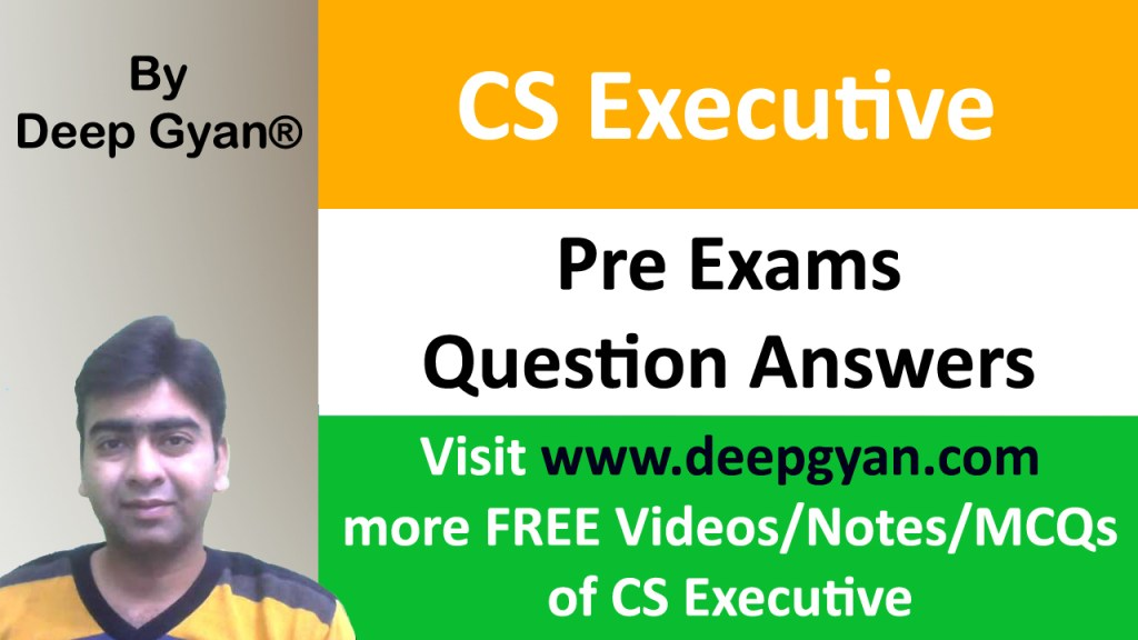 CS Executive Pre Exams Questions and Answers