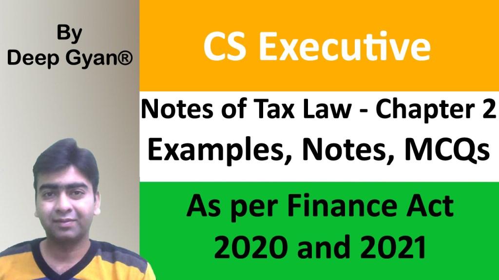 CS Executive Tax Laws MCQs, Notes