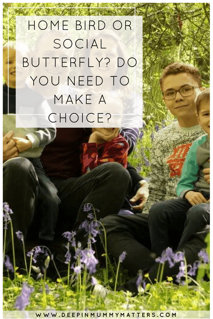 HOME BIRD OR SOCIAL BUTTERFLY? DO YOU NEED TO MAKE A CHOICE?
