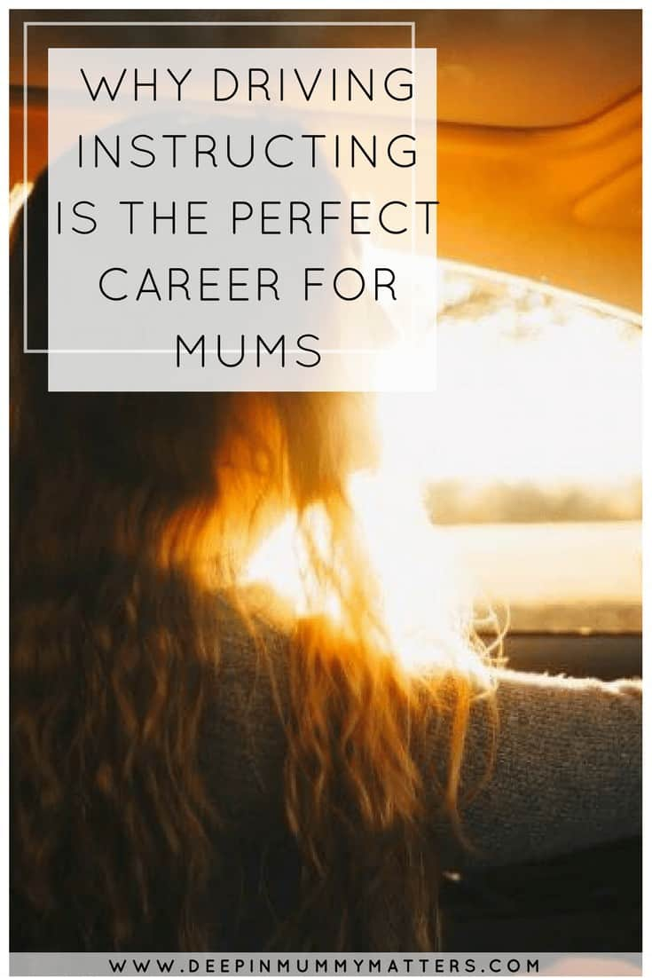 WHY DRIVING INSTRUCTING IS THE PERFECT CAREER FOR MUMS