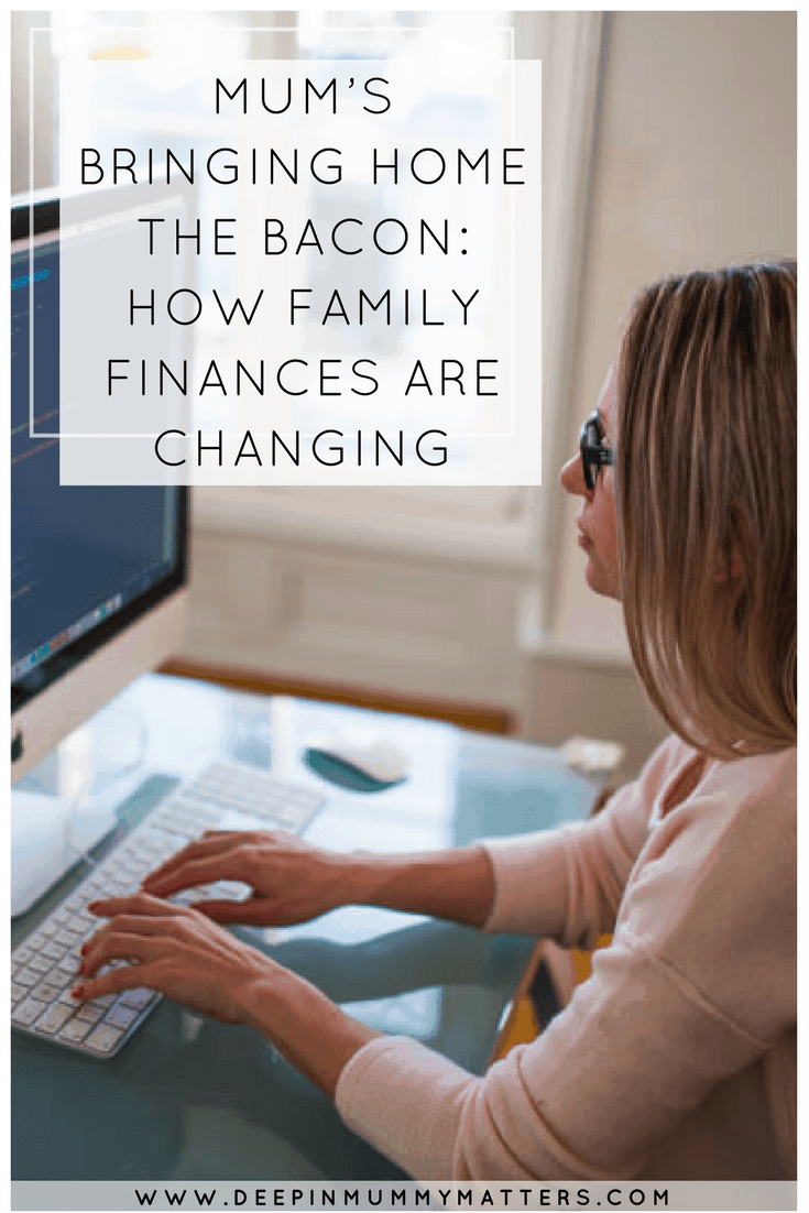 MUM'S BRINGING HOME THE BACON: HOW FAMILY FINANCES ARE CHANGING