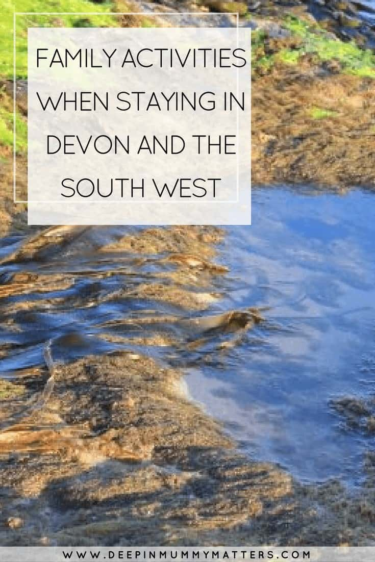 FAMILY ACTIVITIES WHEN STAYING IN DEVON AND THE SOUTH WEST