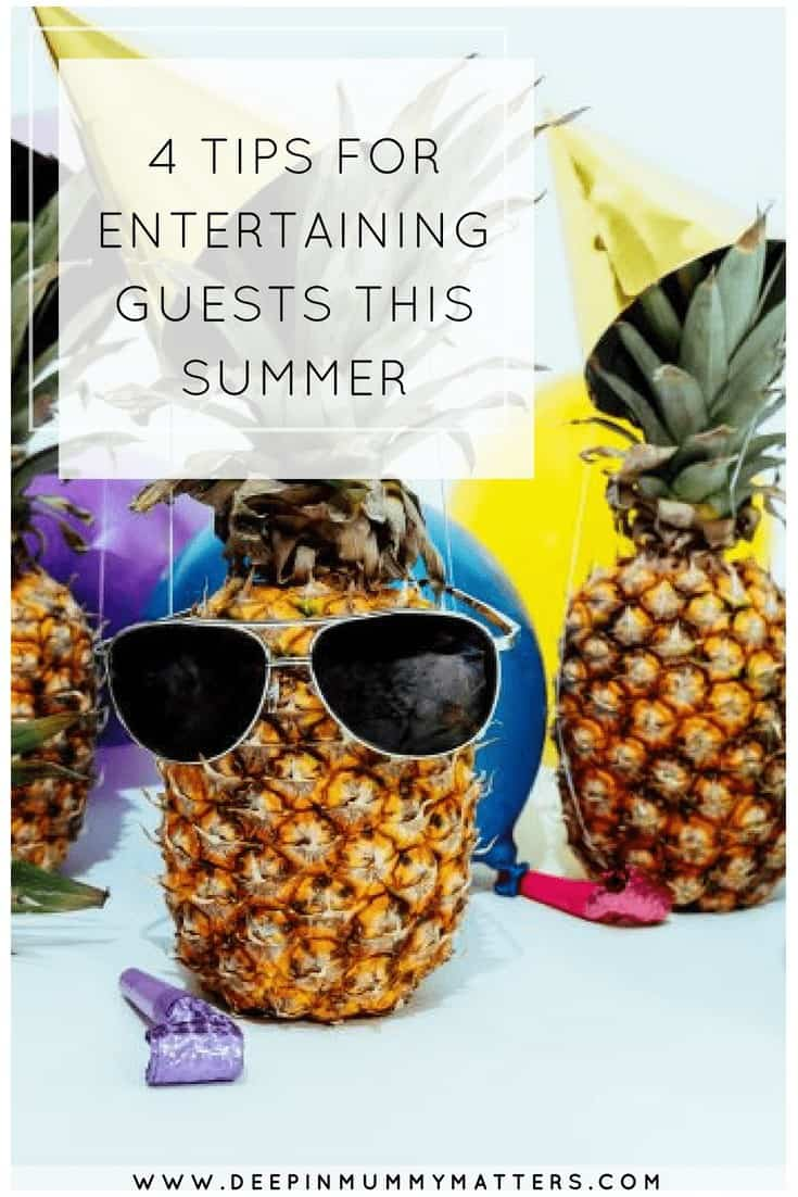 4 TIPS FOR ENTERTAINING GUESTS THIS SUMMER