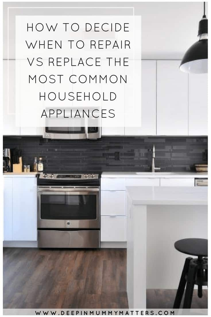 HOW TO DECIDE WHEN TO REPAIR VS REPLACE THE MOST COMMON HOUSEHOLD APPLIANCES