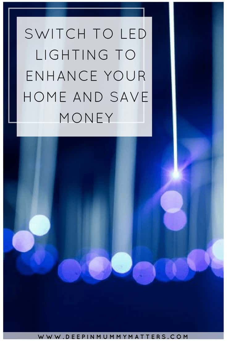 SWITCH TO LED LIGHTING TO ENHANCE YOUR HOME AND SAVE MONEY