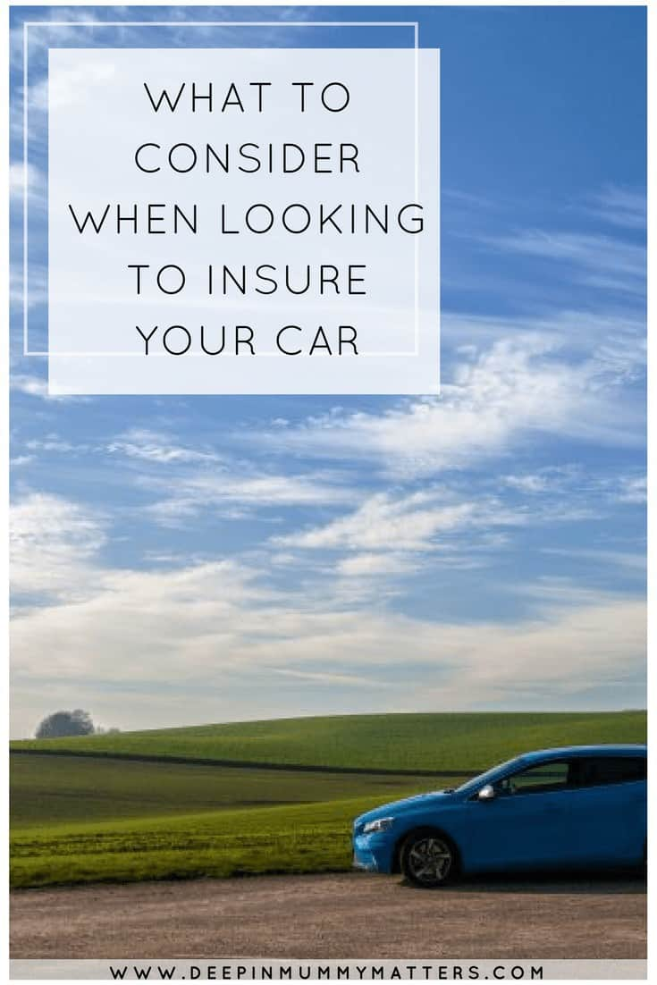WHAT TO CONSIDER WHEN LOOKING TO INSURE YOUR CAR