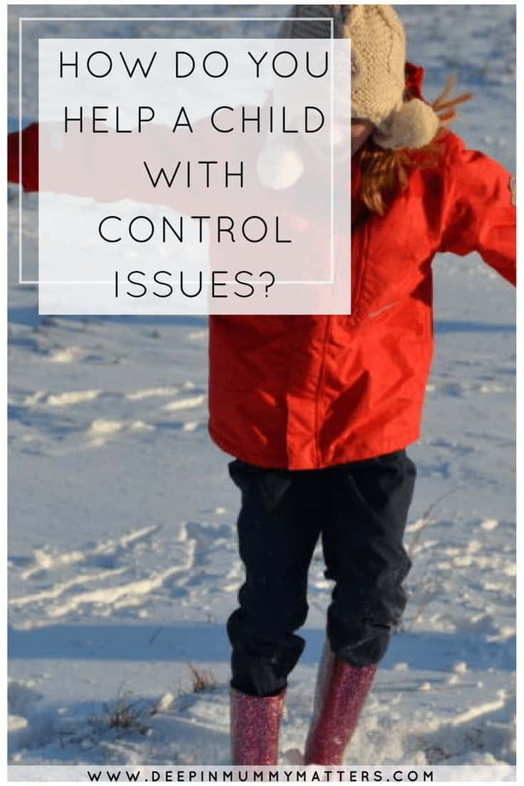 HOW DO YOU HELP A CHILD WITH CONTROL ISSUES?