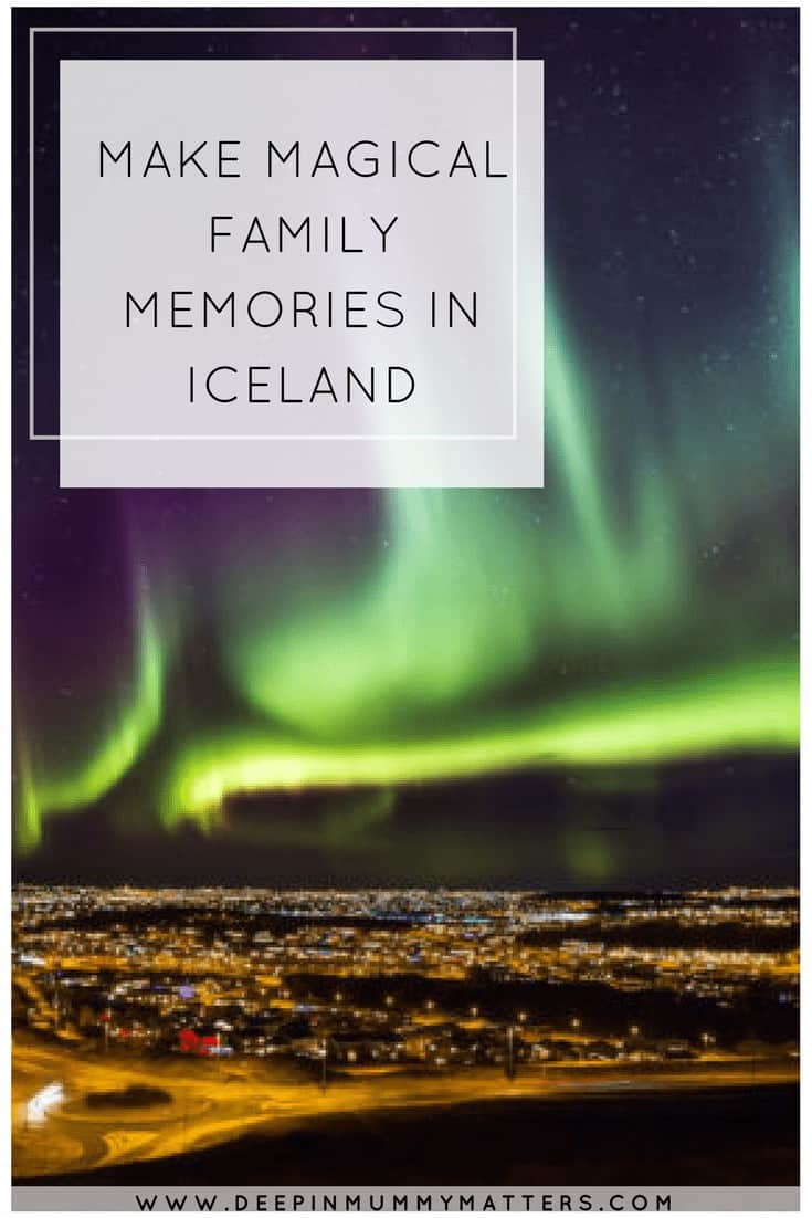 Make magical family memories in Iceland