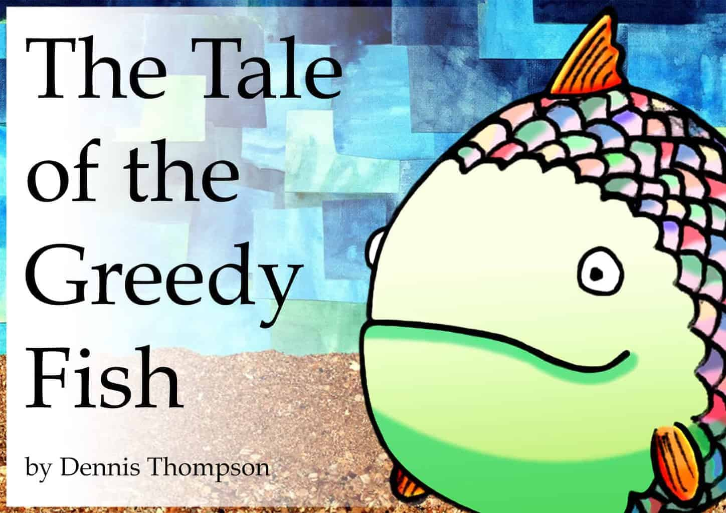 The Tale of the Greedy Fish Book Cover