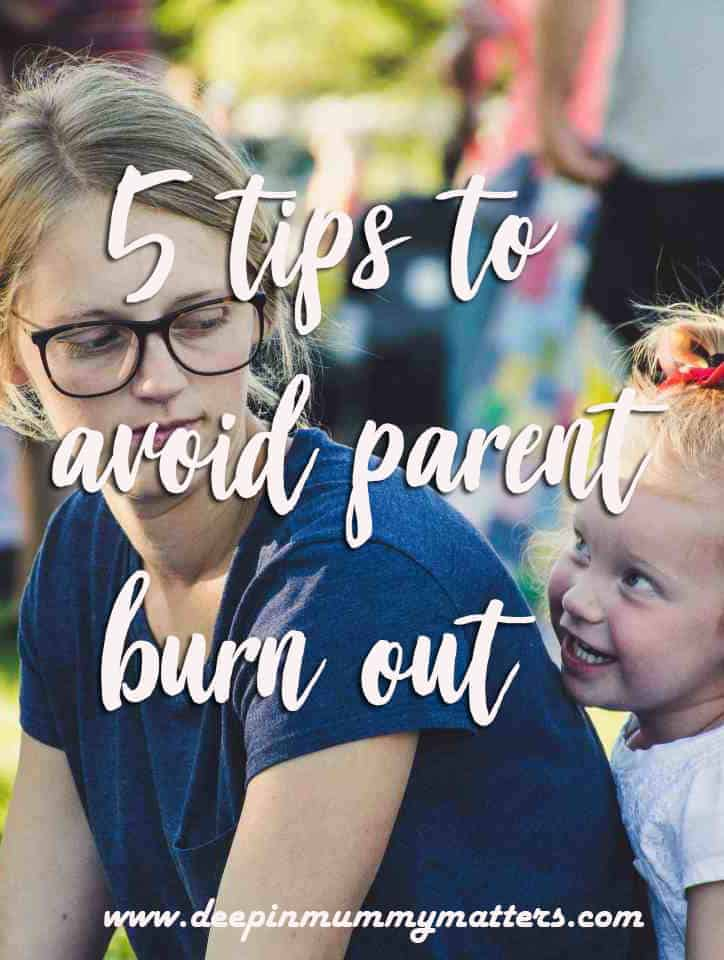 5 tips to avoid parent burn out