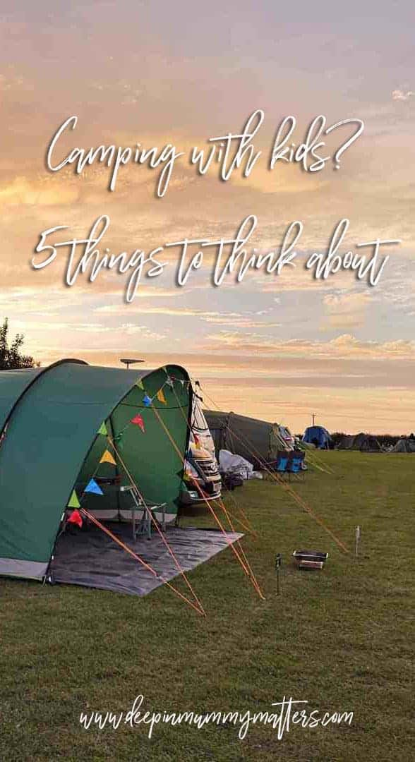 Camping with the kids? 5 things to think about