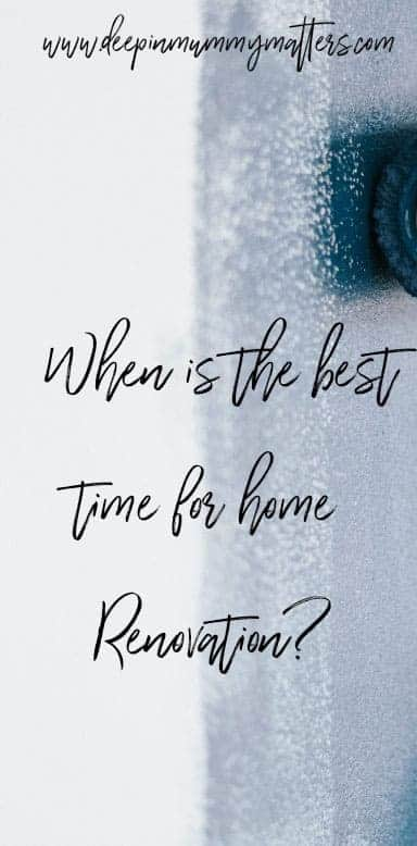 When is the best time for home renovation?