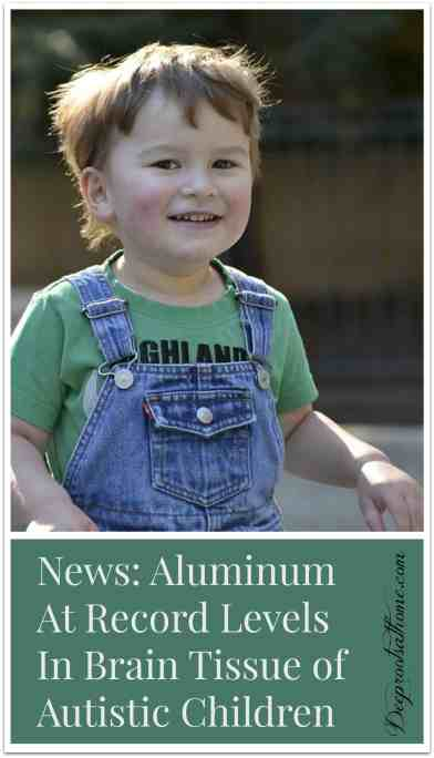 News: Aluminum At Record Levels In Brain Tissue of Autistic Children, aluminium, parental rights, parents, kids health, freedom, autopsy, study, paper, research, brain tissue, donors, diagnosed, ASD, Alzheimer's Disease, AD, measurements, highest levels, etiology,Elsevier, Science Direct, neurons, microglia, Journal of Trace elements, medicine, biology, authors, Chris Exley, early onset diabetes, familial,occipital, frontal, temporal, parietal, hippocampus, lobes, ingested, injected, jab, mercury,Human exposure to aluminium,human brain tissue;autism spectrum disorder;transversely heated atomic absorption spectrometry;aluminium-selective fluorescence microscopy,Oxford Brain Bank, pediatric brain bank, neurodevelopment delays, environmental toxins, environmental causes, diagnosis, neurodevelopmental disorders, dysfunction, brain development, synaptic connectivity, consequences, gradual onset of ASD, cytotoxic, compromised, mercury intolerance, infants, FDA, childhood vaccines, evidence, neuropathology, why we didn't vaccinate, Robert W. Sears, Ask Dr. Sears, unbiased, objective, new adjuvants,