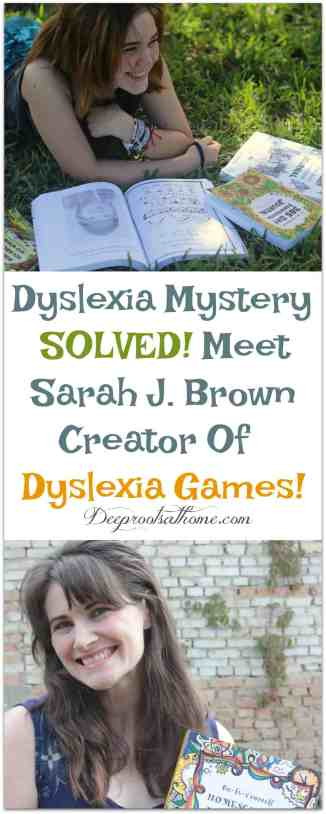 Dyslexia Mystery SOLVED! Meet Sarah J. Brown Creator Of Dyslexia Games!, dyslexia games, review, therapy, homeschool, homeschooling, help, kids, homeschooling, solutions, girls, boys, children, homeschooler, curriculum, workbooks, worksheets, can't read, write, mixes up letter b and d, p and q, can't tell difference, feeling stupid, reading, workbooks, writing, struggling, mother, parent, confidence, feel stupid, books, phonics workbooks, learning techniques, curricula, reading games, symbol confusion, gifted child, brilliant, student, teacher, reading tutor, no hope, works of art, development, research, brain, left, right, mind games, drawing, activities, artist, sounding out wirds, handwriting, animal art, reading frustration, print at home, illustrated, tools, coupon code, symptoms, ADHD, autism, high functioning, Michael Farris, HSLDA, samples, testimonials