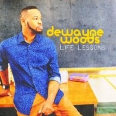 dewayne-woods-life-lessons