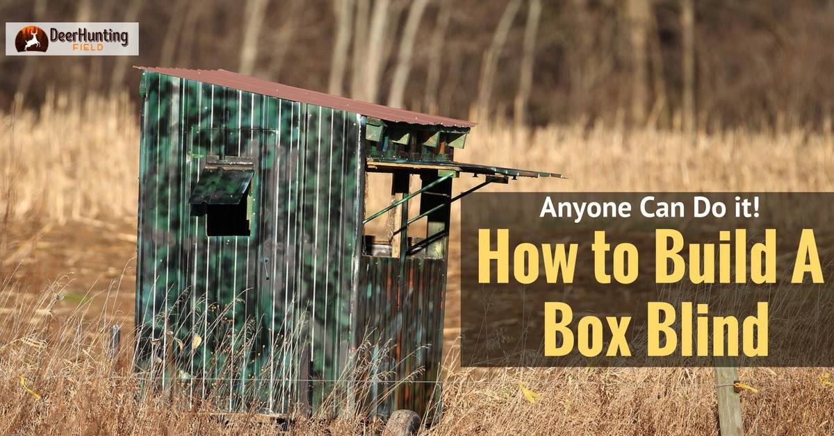 How To Build A Deer Blind How To Build A Hunting Deer