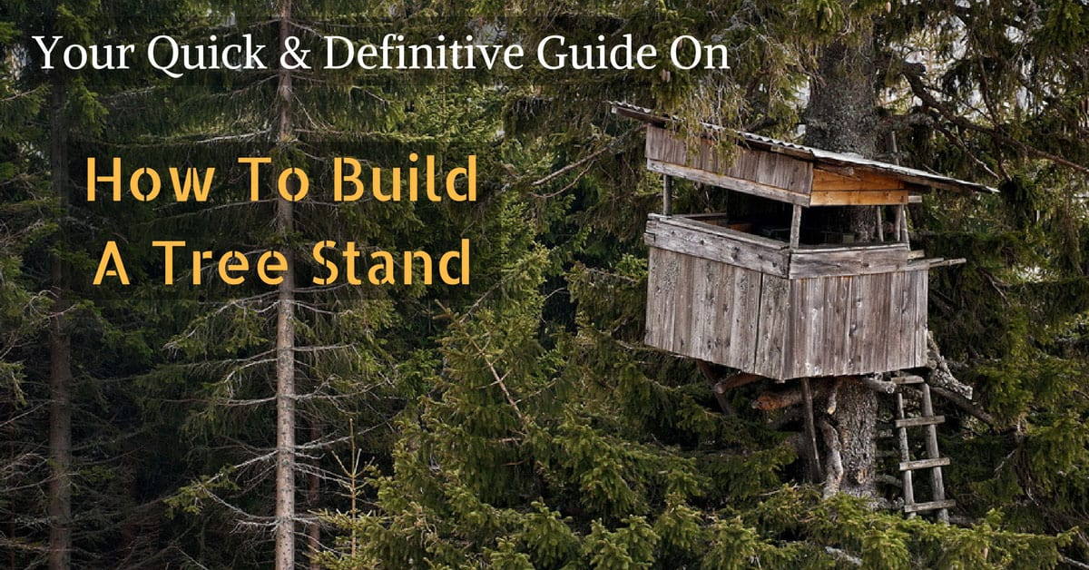 How To Build A Tree Stand
