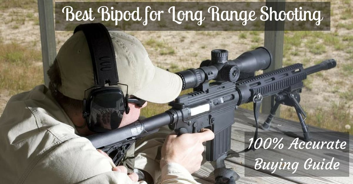 Best Bipod for Long Range Shooting