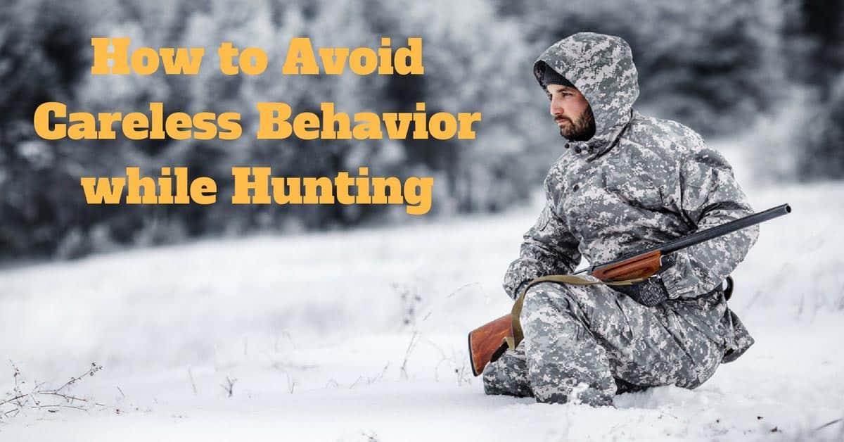 How-to-Avoid-Careless-Behavior-while-Hunting