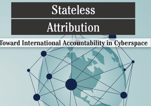 RAND's 'Stateless Attribution: Toward International Accountability in Cyberspace'