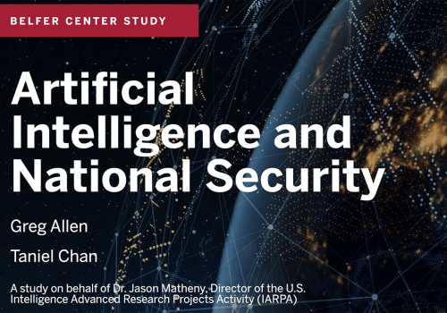Belfer Center for Science and International Affairs: 'Artificial Intelligence and National Security'