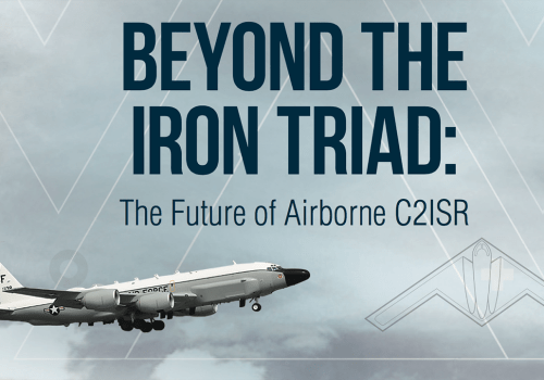 Mitchell Institute's 'Beyond the Iron Triad: The Future of Airborne C2ISR'