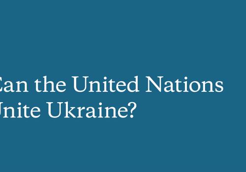 Hudson Institute: 'Can the United Nations Unite Ukraine?'