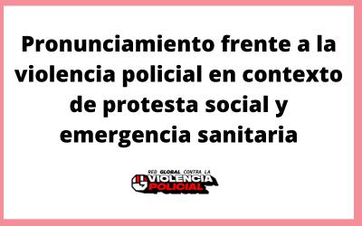 Pronunciamiento frente a la violencia policial en contexto de protesta social y emergencia sanitaria