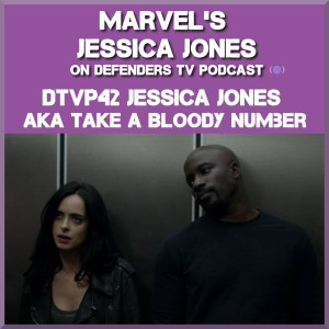DTVP42 Jessica Jones S01E12 AKA Take a Bloody Number Podcast