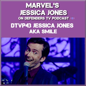 DTVP43 Jessica Jones S01E13 AKA Smile Podcast