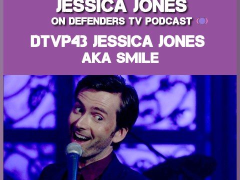 DTVP43 Jessica Jones AKA Smile Podcast