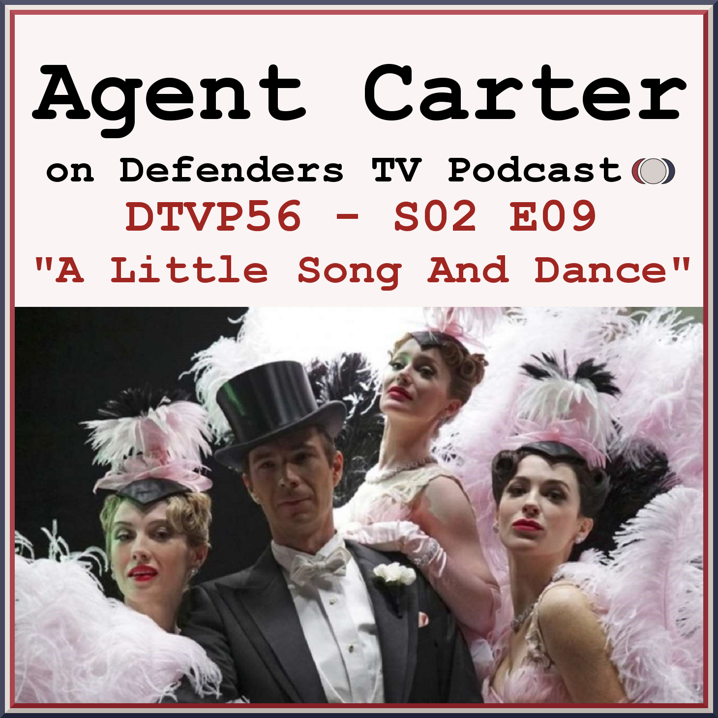 dtvp56 agent carter s02e09 a little song and dance podcast