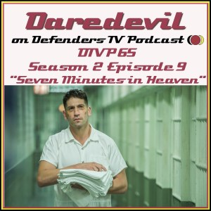 DTVP65 Daredevil S02E09 Seven Minutes in Heaven Podcast