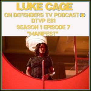 dtvp81 Luke Cage Episode 7 Review Podcast